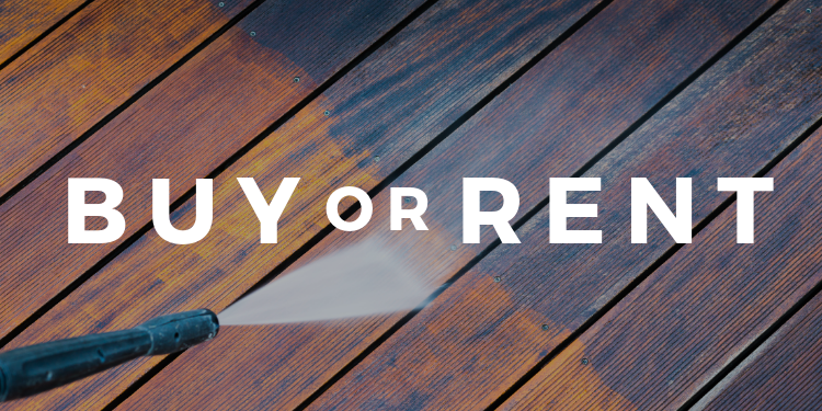 should you buy or rent a pressure washer